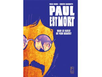PAUL EST MORT : QUAND LES BEATLES ONT PERDU McCARTNEY