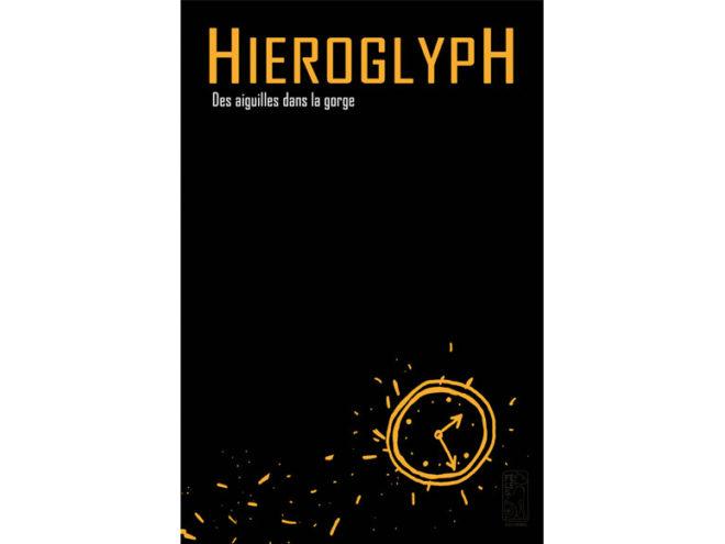 HIEROGLYPH : DES AIGUILLES DANS LA GORGE